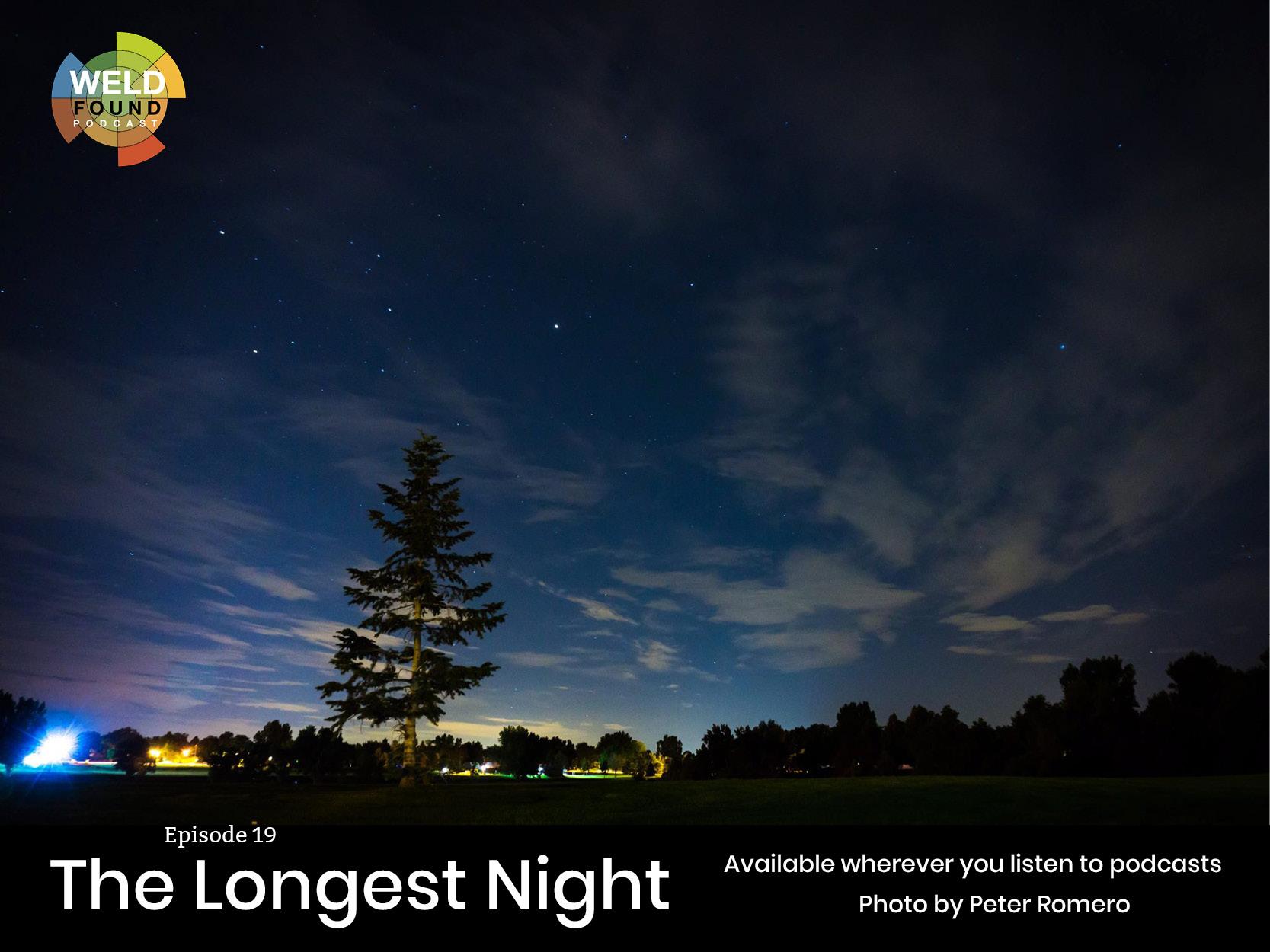 Weld Found Podcast: The Longest Night